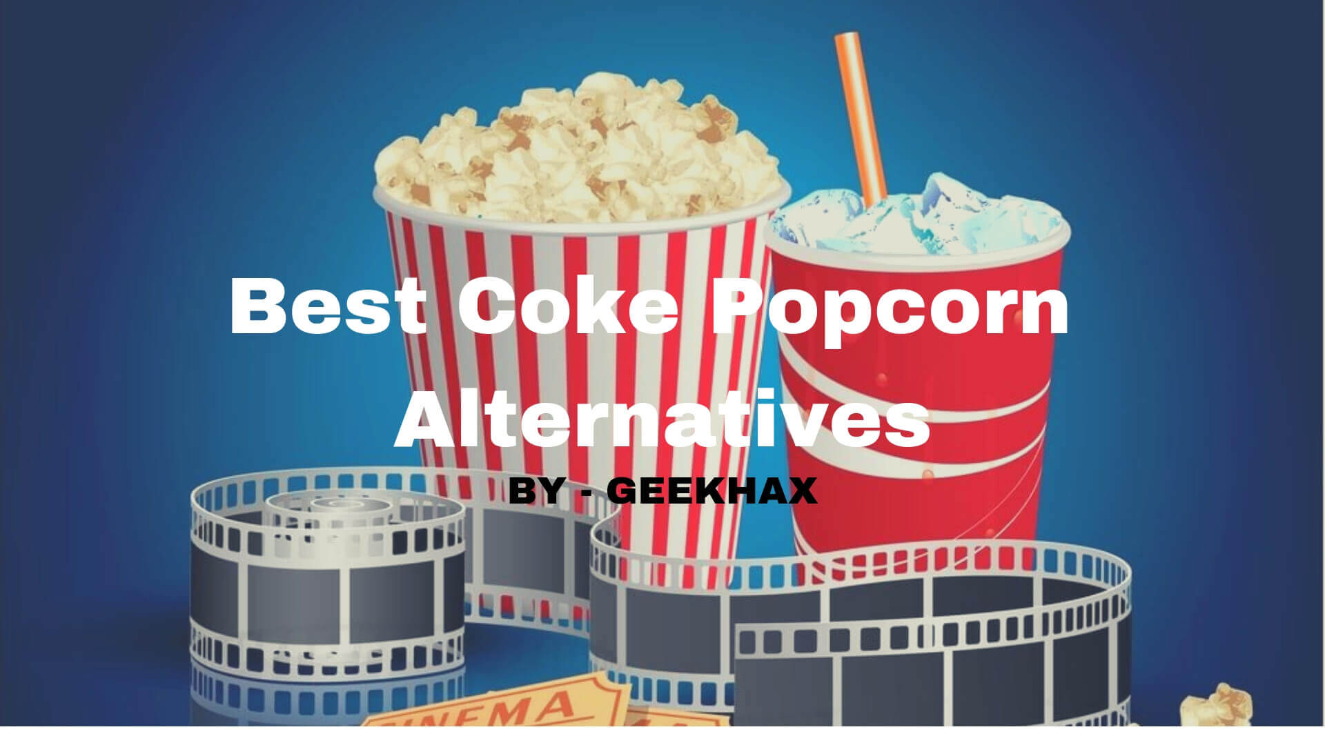 Alternatives to Coke and Popcorn